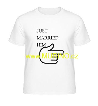JUST MARRIED HIM