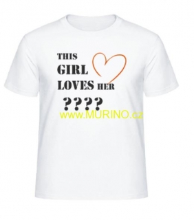 ???? - THIS GIRL LOVES HER + VLASTNÍ TEXT VOZU
