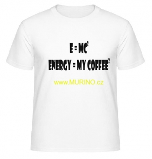 E = MC2  ENERGY = MY COFFEE2
